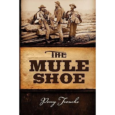 Read The Mule Shoe By Perry Trouche