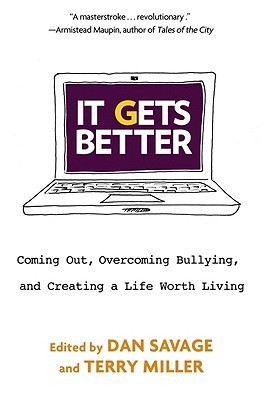 It Gets Better: Coming Out, Overcoming Bullying, and Creating a Life Worth Living