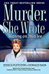 Skating on Thin Ice (Murder, She Wrote, #35)