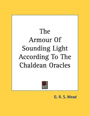 The Armour of Sounding Light According to the Chaldean Oracles