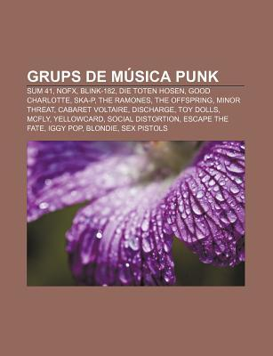 Grups de Musica Punk: Sum 41, Nofx, Blink-182, Die Toten Hosen, Good Charlotte, Ska-P, the Ramones, the Offspring, Minor Threat