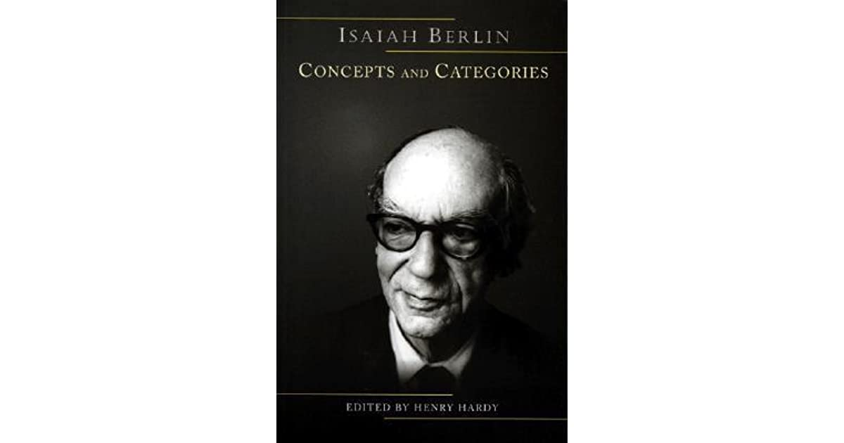 philosopher isaiah berlin essay Isaiah berlin quite the same wikipedia berlin also contributed a number of essays on leading intellectuals and political figures of his time, including winston churchill, franklin delano a tribute to isaiah berlin & a conversation with isaiah berlin on the philosopher's zone, abc, 6 & 13 june 2009.
