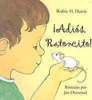 Adios, Ratoncito!
