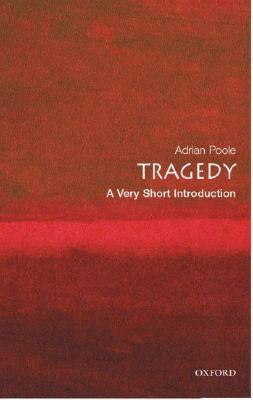 [Very Short Introductions] Adrian Poole - Tragedy
