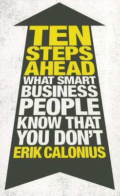 Ten Steps Ahead: Creating a Bold Vision for Your Business. by Erik Calonius