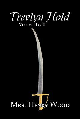 Trevlyn Hold, Vol. II of II by Mrs. Henry Wood, Fiction, Literary, Historical
