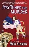 Stay Tuned for Murder (Talk Radio Mystery, #3)