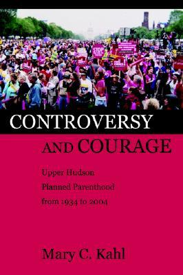 Controversy and Courage: Upper Hudson Planned Parenthood from 1934 to 2004