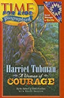 Harriet Tubman: A Woman of Courage