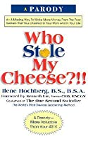 Who Stole My Cheese?!!