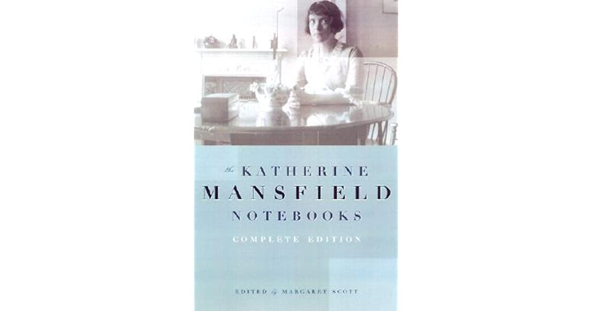 Katherine Mansfield Notebooks Complete Edition By Katherine Mansfield