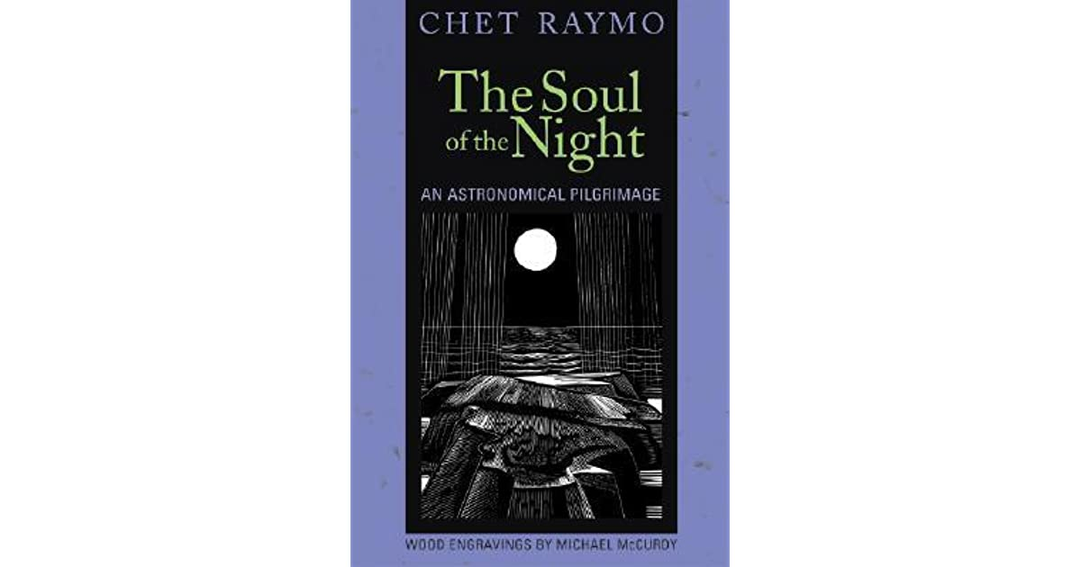Read The Soul Of The Night An Astronomical Pilgrimage By Chet Raymo