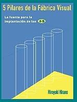 5 pilares de la fábrica visual: La biblia para la implantación de las 5s