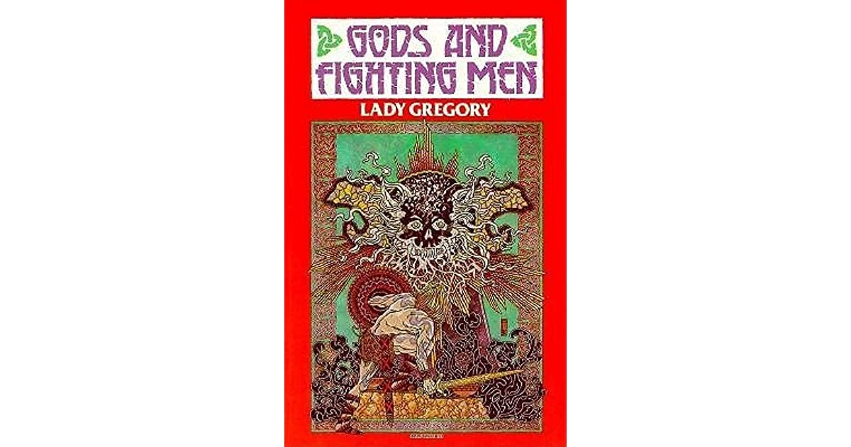 Gods And Fighting Men The Story Of The Tuatha De Danaan And The