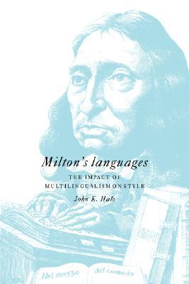 Milton's Languages: The Impact of Multilingualism on Style