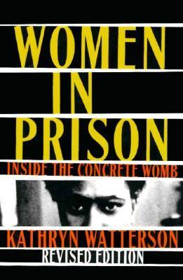 Women in Prison: Inside the Concrete Womb