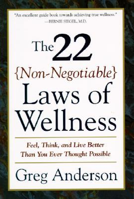 The 22 Non-Negotiable Laws of Wellness: Take Your Health