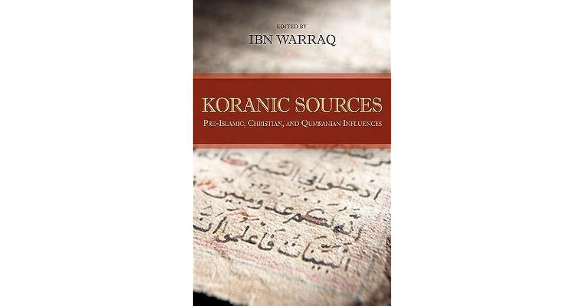 Koranic Sources: Pre-Islamic, Christian, and Qumranian