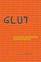 Glut: Mastering Information through the Ages