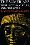 The Sumerians: Their History, Culture, and Character