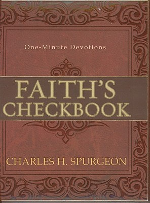 Faiths Checkbook by Charles Haddon Spurgeon