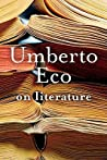 On Literature by Umberto Eco