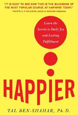 Happier-Learn-the-Secrets-to-Daily-Joy-and-Lasting-Fulfillment