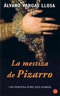 La Mestiza de Pizarro: Una Princesa Entre DOS Mundos
