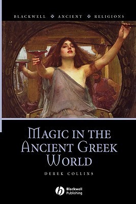 Derek Collins - Magic in the Ancient Greek World