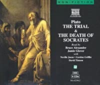 The Trial and Death of Socrates: Apology, Phaedo