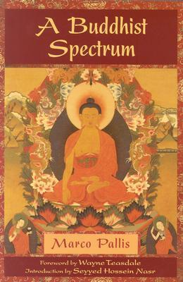 A Buddhist Spectrum Contributions to the Christian-Buddhist Dialogue