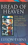 Bread of Heaven: The Life and Work of William Williams, Pantycelyn
