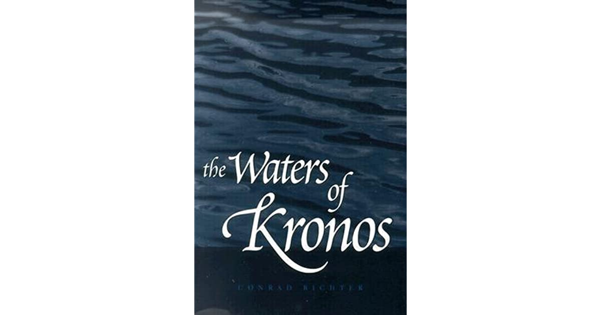The Waters of Kronos by Conrad Richter