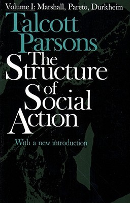 The Structure of Social Action 2ed v1