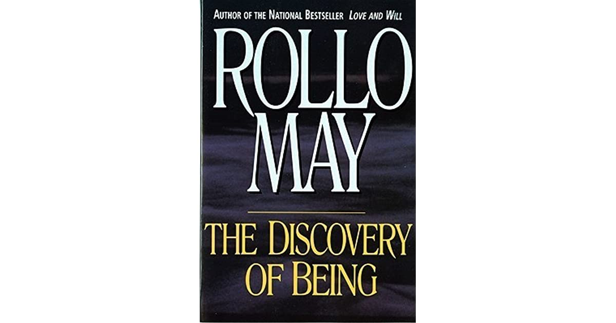 an analysis of the discovery of being a sociology book by rollo may May, r (1983) the discovery of being: rollo (eds), the psychology of a critical analysis of issues in the study of meaning in life.