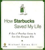 How Starbucks Saved My Life Unabridged Compact Discs