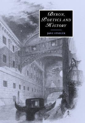 Byron, poetics and history