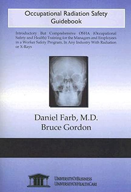 occupational radiation safety guidebook by daniel farb rh goodreads com Certified Occupational Safety Specialist Workplace Safety