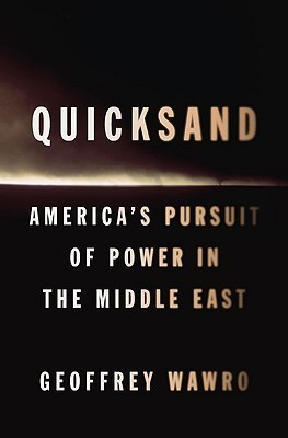 Quicksand  America's Pursuit of Power in the Middle East