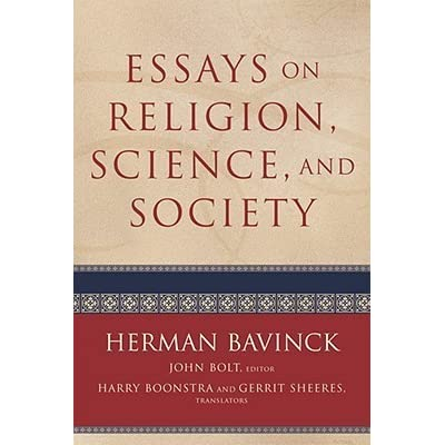 essays on religion science and society by herman bavinck