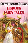 Grimm's Fairy Tales (Great Illustrated Classics)