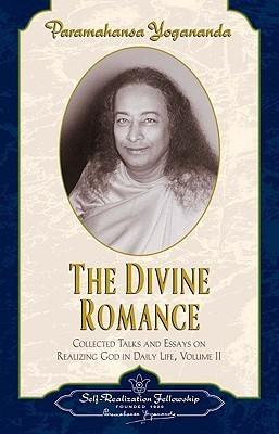 Paramahansa Yogananda THE DIVINE ROMANCE