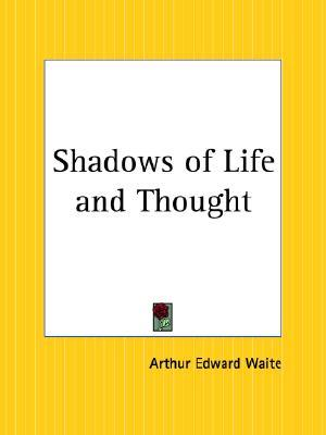 Shadows of Life and Thought