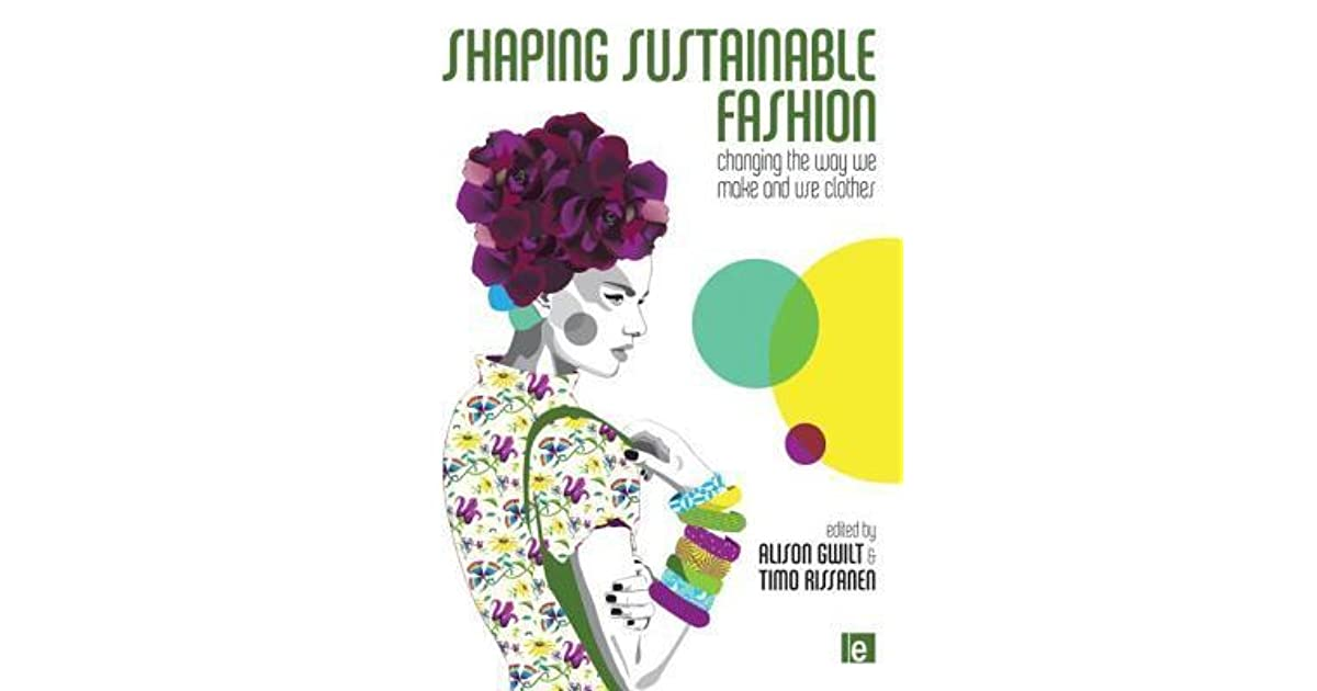 ae1c6ecd4e9 Shaping Sustainable Fashion by Alison Gwilt