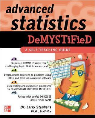 Advanced Statistics Demystified by Larry J