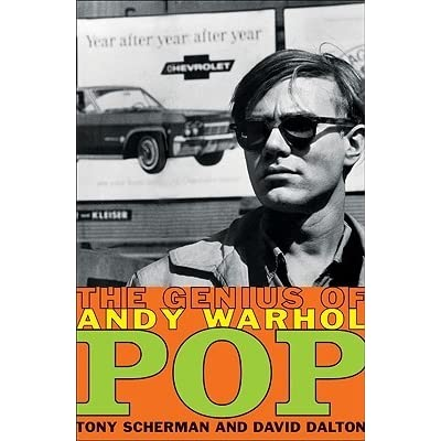Pop The Genius Of Andy Warhol By Tony Scherman
