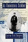 An Uncommon Soldier: The Civil War Letters of Sarah Rosetta Wakeman, Alias Pvt. Lyons Wakeman, 153rd Regiment, New York State Volunteers, 1