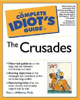 The Complete Idiots guide to crusades
