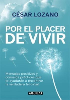 Por El Placer De Vivir The Joy Of Living By César Lozano