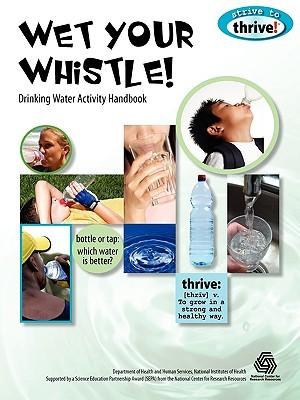 Wet Your Whistle! Drinking Water Activity Handbook